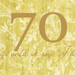 70 days to go